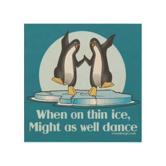 When On Thin Ice Penguins Funny Design Wood Wall Decor