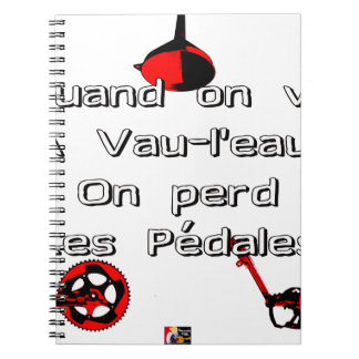 When one goes in Vau-L' water the Pedals are lost Notebook