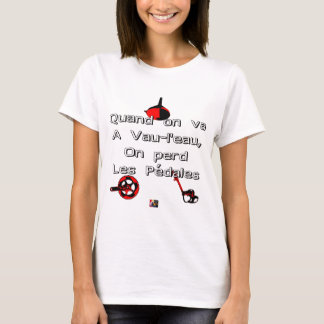 When one goes in Vau-L' water the Pedals are lost T-Shirt