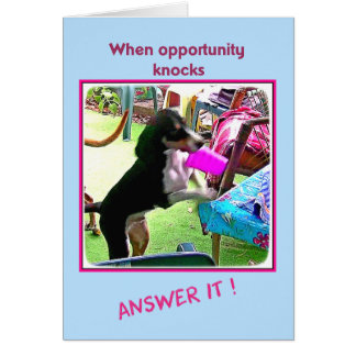 """""""When opportunity knocks, answer it"""" greeting card"""