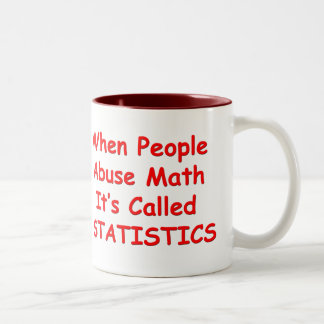 When People Abuse Math, It's Called Statistics. Two-Tone Coffee Mug