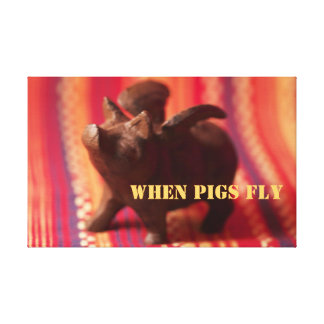 When Pigs Fly Canvas Wall Art Gallery Wrapped Canvas