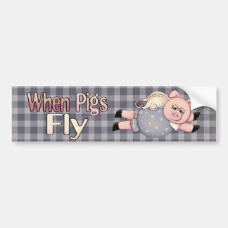 When Pigs Fly Fun Bumper Sticker