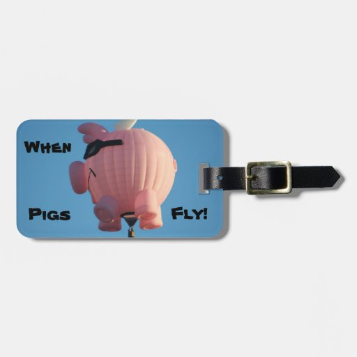 When Pigs Fly! Luggage Tag