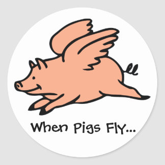 When Pigs Fly... Sticker