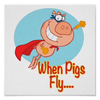 when pigs fly super hero flying piggy pig cartoon poster