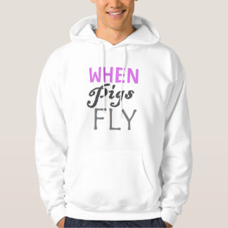 When Pigs Fly (White) Sweatshirts