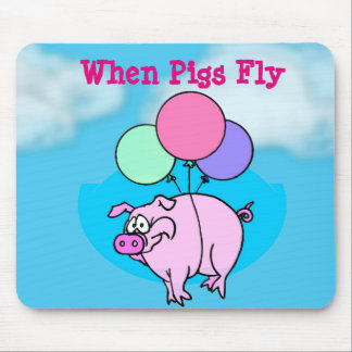 """When Pigs Fly"" With Balloons Mousepad"