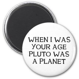 When Pluto 6 Cm Round Magnet