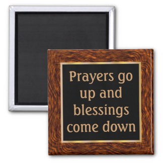 When prayers go up, blessings come down square magnet