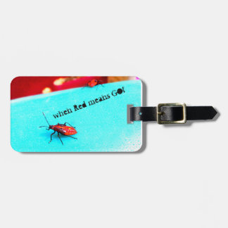 when Red means GO!  luggage tag