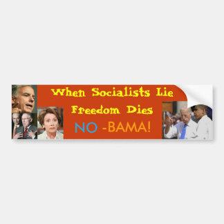 When Socialists Lie Freedom Dies--NO-BAMA! Bumper Sticker