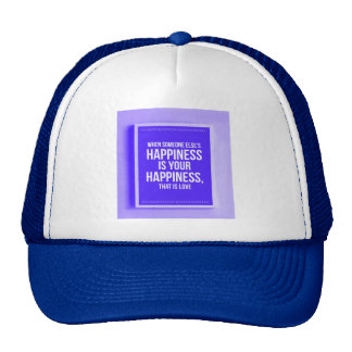 WHEN SOMEONE ELSE'S HAPPINESS IS YOUR HAPPINESS TH MESH HATS