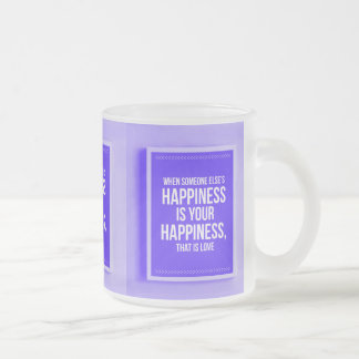 WHEN SOMEONE ELSE'S HAPPINESS IS YOUR HAPPINESS TH MUGS