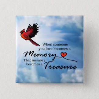 When someone you love, Cardinal 15 Cm Square Badge