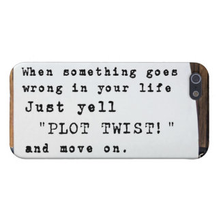 "When Something Goes Wrong, Just Yell ""PLOT TWIST!"" iPhone 5 Covers"