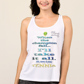 When the champion fall Tennis Performance Tank top