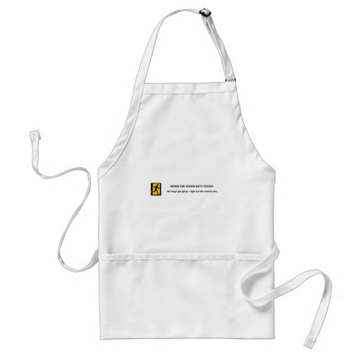when-the-going-gets-tough-the-tough-get-going apron