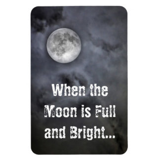 When the Moon is Full and Bright Magnet