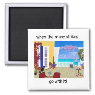 """""""When the muse strikes"""" magnet"""
