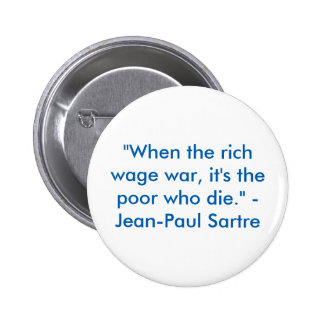 """""""When the rich wage war, it's the poor who die"""" 6 Cm Round Badge"""