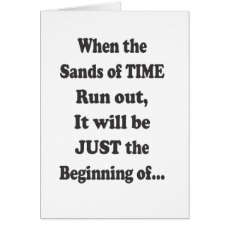 When the Sands of Time Run Out - Card