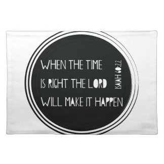 When The Time Is Right... Placemat