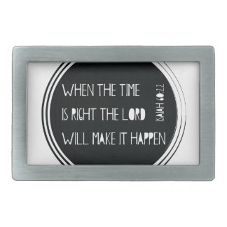 When The Time Is Right... Rectangular Belt Buckle