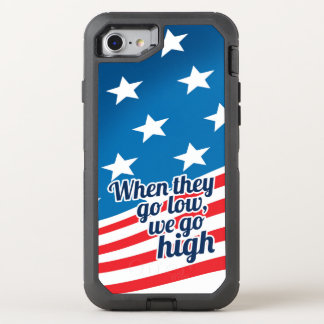 When They Go Low We Go High America OtterBox Defender iPhone 8/7 Case