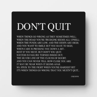 WHEN THINGS GO WRONG AS THEY SOMETIMES WILL; QUOTE PHOTO PLAQUES