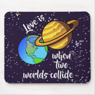 When Two Worlds Collide Mouse Pad