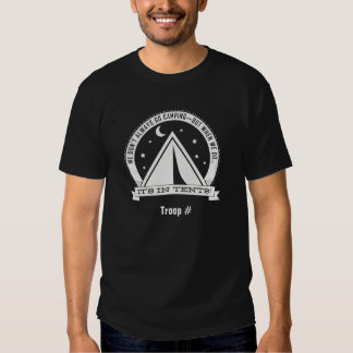 When we go camping it's IN TENTS. dark T-shirts