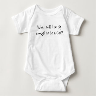 When will I be big enough to be a Cat? Tee Shirts