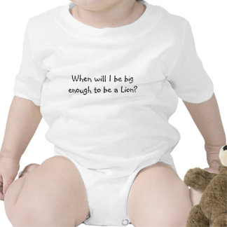 When will I be big enough to be a Lion? Shirts