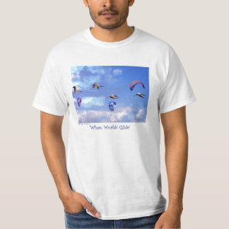 When Wolds Glide T-Shirt