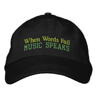 When Words Fail Music Speaks Cap Embroidered Hat