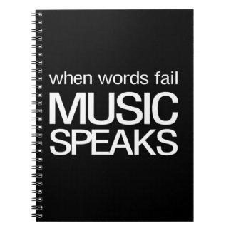 When Words Fail Music Speaks Spiral Notebook
