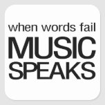 When Words Fail Music Speaks Square Stickers