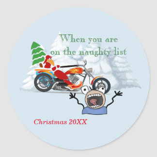 When you are on Santa's Naughty List Classic Round Sticker