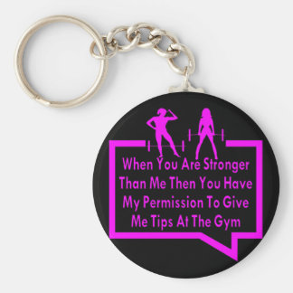 When You Are Stronger Than Me Give me Tips Basic Round Button Key Ring