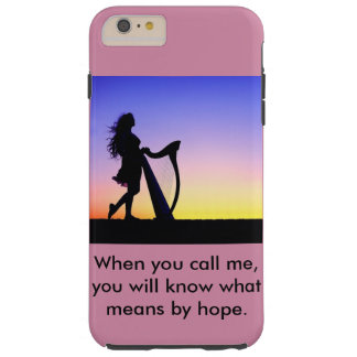 When you call me, you will know what means by hope tough iPhone 6 plus case