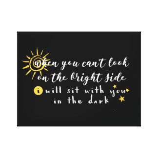 When You Can't Look on the Bright Side Canvas Print
