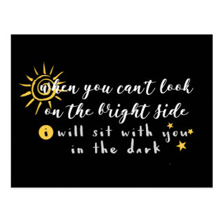When You Can't Look on the Bright Side Postcard