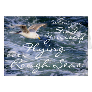 When you find yourself Flying over Rough Seas Card