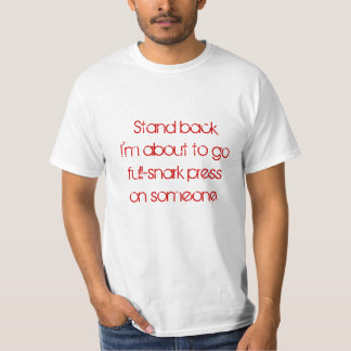 When you have a lot of snark to give. tshirts