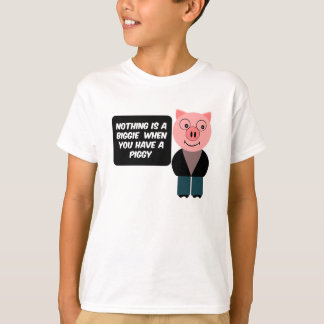 When you have a piggy tee shirt