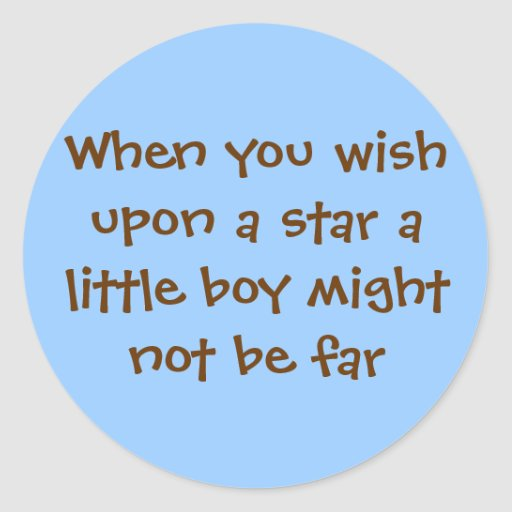 When you wish upon a star a little boy might no... sticker