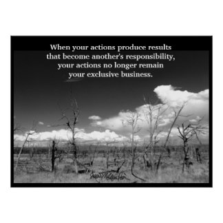 """""""When Your Actions Produce Results..."""" Poster"""