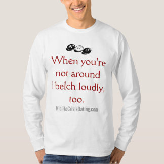 """""""When You're Not Around"""" Shirt"""