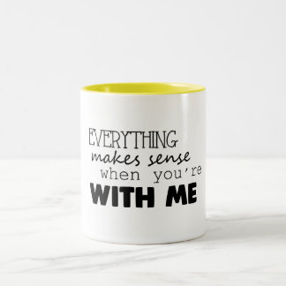 When You're With Me Coffee Mug